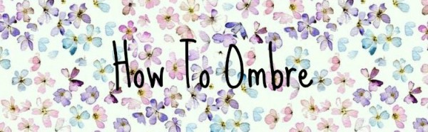 how to ombre